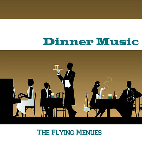 Dinner Music by The Flying Menues