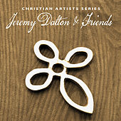 Christian Artists Series: Jeremy Dalton & Friends by Various Artists