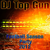 Football Season Party 2012 by DJ Top Gun