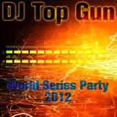 World Series Party 2012 by DJ Top Gun