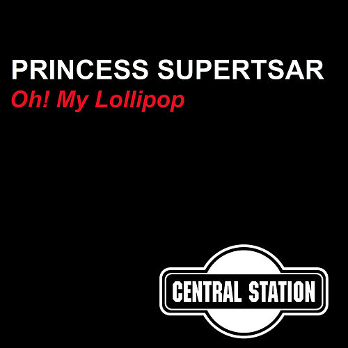 Oh! My Lollipop by Princess Superstar