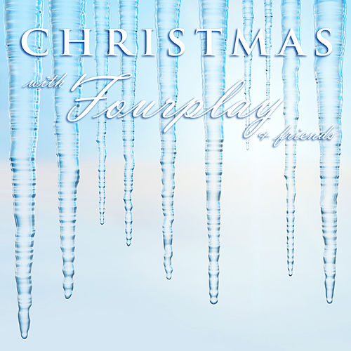 Christmas With Fourplay and Friends by Various Artists