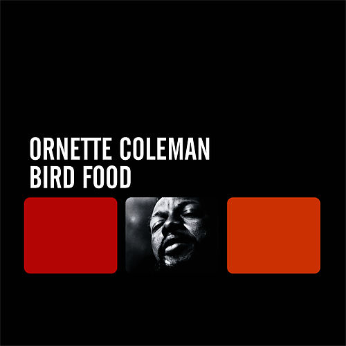 Bird Food by Ornette Coleman