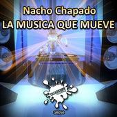 La Musica Que Mueve by Nacho Chapado