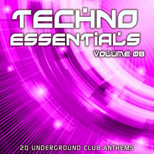 Techno Essentials Volume 08 - EP by Various Artists