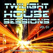 Twilight House Sessions Vol. 1 - EP by Various Artists
