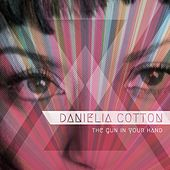 The Gun in Your Hand by Danielia Cotton