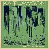 Until We Drown by Kait Lawson
