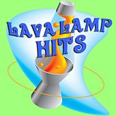 Lava Lamp Hits by Various Artists