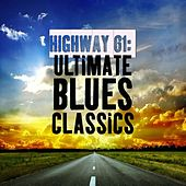 Highway 61: Ultimate Blues Classics by Various Artists