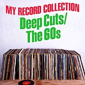 My Record Collection: Deep Cuts / The 1960s by Various Artists