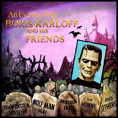 An Evening With Boris Karloff and His Friends by Boris Karloff