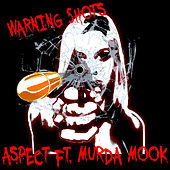 Warning Shots (feat. Murda Mook) by Aspect
