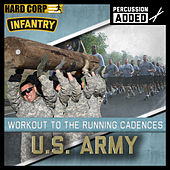 Run To Cadence With The U.S. Army Infantry (Percussion Enhanced) by Run To Cadence