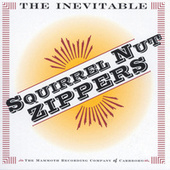 The Inevitable Squirrel Nut Zippers by Squirrel Nut Zippers