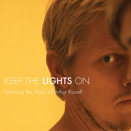 Keep The Lights On - Featuring the Music of Arthur Russell by Arthur Russell