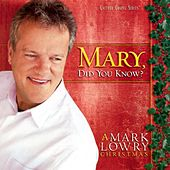 Mary, Did You Know by Mark Lowry