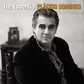 The Essential Plácido Domingo by Placido Domingo
