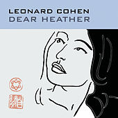 Dear Heather by Leonard Cohen