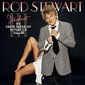Stardust...The Great American Songbook III by Rod Stewart