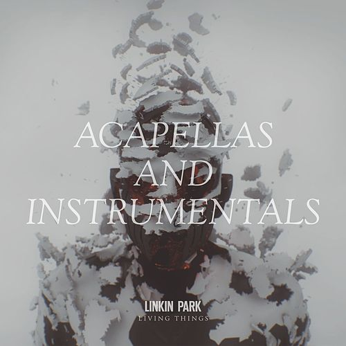 Living Things: Acapellas and Instrumentals by Linkin Park