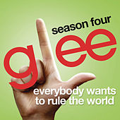 Everybody Wants To Rule The World (Glee Cast Version) by Glee Cast