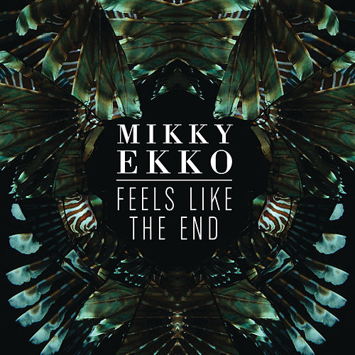 Feels Like The End by Mikky Ekko