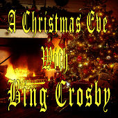 A Christmas Eve With Bing Crosby by Bing Crosby