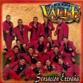 Sensacion Extrana by Banda El Valle