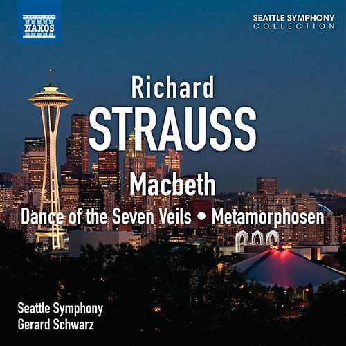 Strauss: Macbeth - Dance of the Seven Veils - Metamorphosen by Seattle Symphony Orchestra