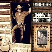 Mountain Moonshine by Rick Saucedo