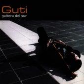Gaiteru del Sur by Guti