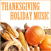 Thanksgiving Holiday Music by Various Artists