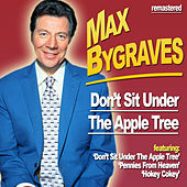 Don't Sit Under the Apple Tree by Max Bygraves