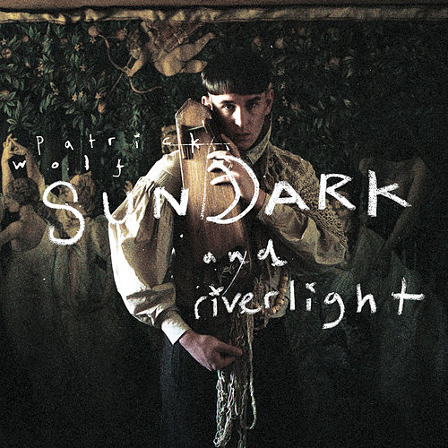 Sundark and Riverlight by Patrick Wolf