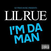 I'm da Man by Lil Rue