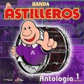 Antología Volumen 1 by Banda Astilleros