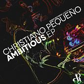 Ambitous EP by Christiano Pequeno