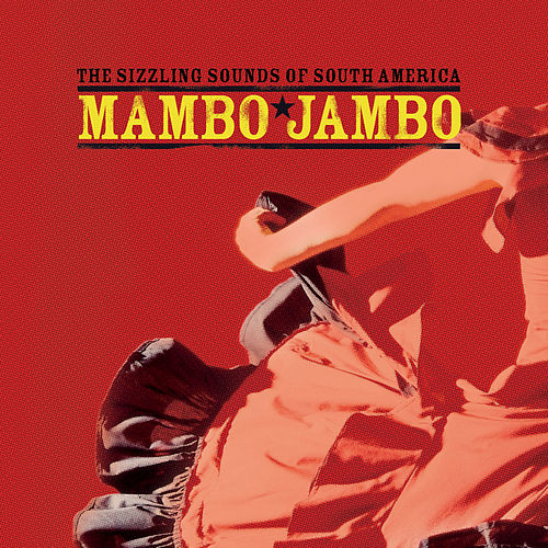 Mambo Jambo … The Sizzling Sounds of South America by Various Artists