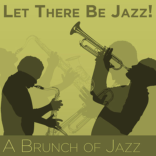 Let There Be Jazz! A Brunch of Jazz by Various Artists
