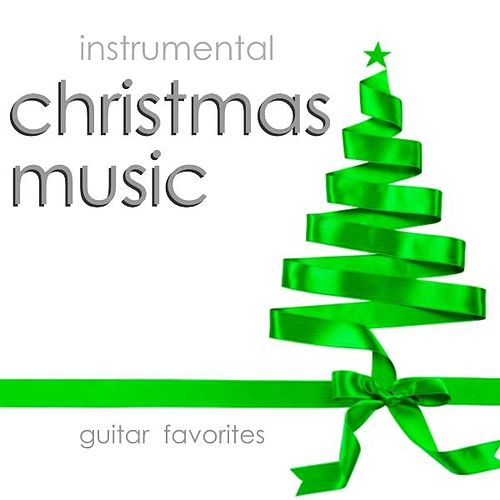 Instrumental Christmas Music – Guitar Favorites by Instrumental Holiday Music Artists