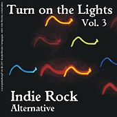 Turn On the Lights - Indie Rock; Alternative: Volume 3 by Various Artists