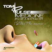 Medicine (Pulse & Rhythm - Ep) by Tom Pulse