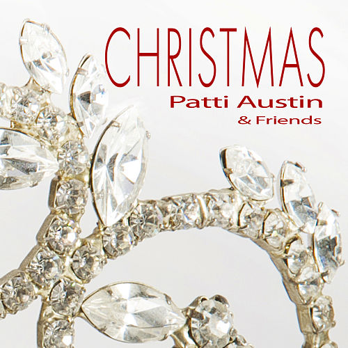 Christmas With Patti Austin and Friends by Various Artists