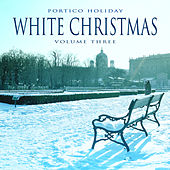 Portico Holiday: White Christmas, Vol. 3 by Various Artists