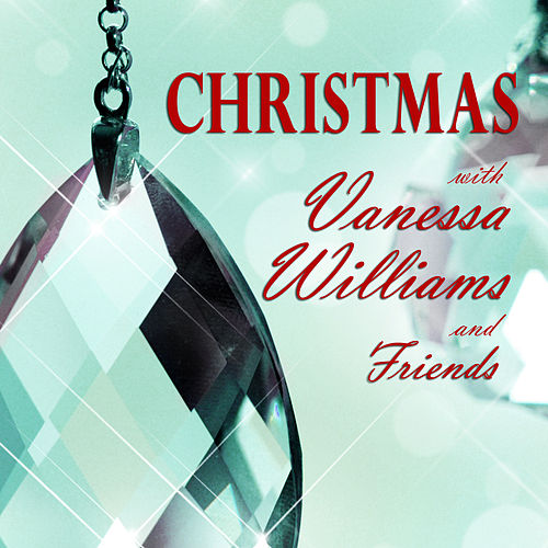Christmas With Vanessa Williams and Friends by Various Artists