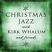 Christmas Jazz With Kirk Whalum and Friends von Various Artists