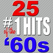 25 #1 Hits Of The '60s by Various Artists