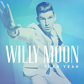 Yeah Yeah by Willy Moon