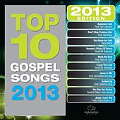 Top 10 Gospel Songs 2013 by Various Artists